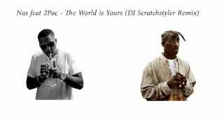 Nas feat. 2Pac - The World is yours (DJ Scratchstyler Remix)