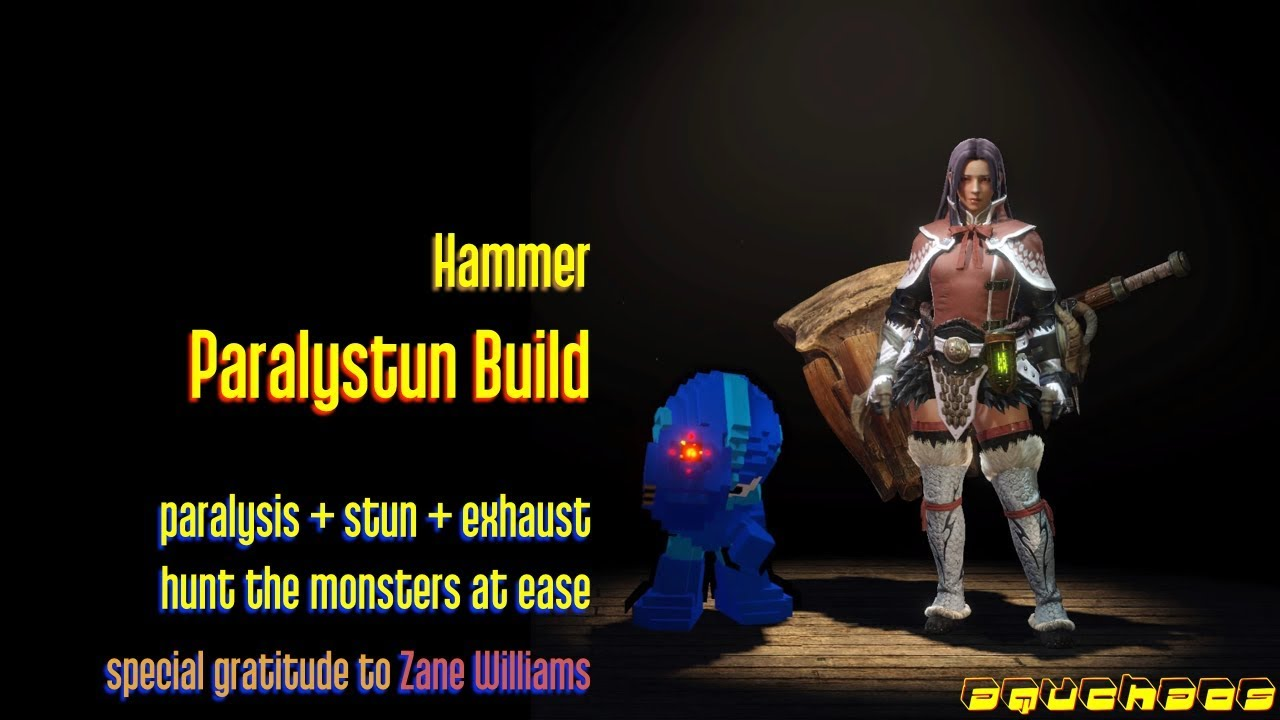 MHW: Hammer - Paralystun Build (paralysis + stun + exhaust, hunting at ease  =)