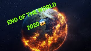 End of the WORLD 2020 OMG