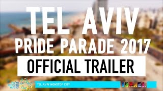 TEL AVIV PRIDE PARADE 2017 - Official TRAILER (HD)