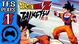 DRAGON BALL Z: TAIKETSU Part 1 - TFS Plays - TFS Gaming