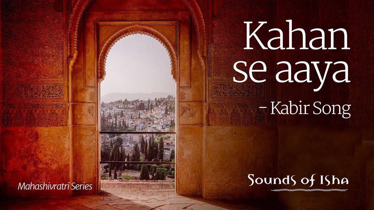 Kahan se aaya || Kabir Song || Hindi Folk by Sounds of Isha