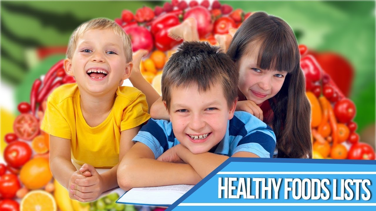 Top 5 Healthy Foods For Kids Healthy Foods To Eat Everyday Kids Foods List Youtube
