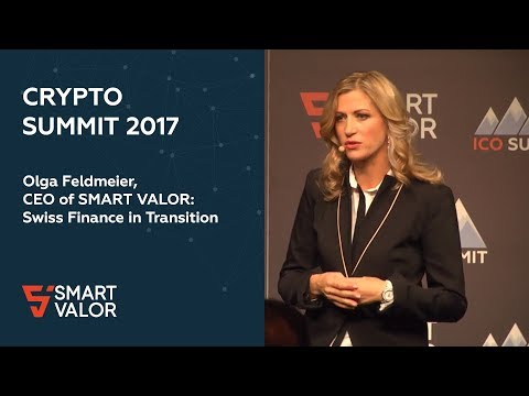 ICO Summit 2017 | Olga Feldmeier, CEO of SMART VALOR: Swiss Finance in Transition