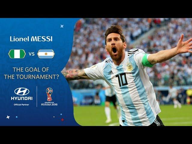 Lionel MESSI goal vs Nigeria   2018 FIFA World Cup   Hyundai Goal of the Tournament Nominee