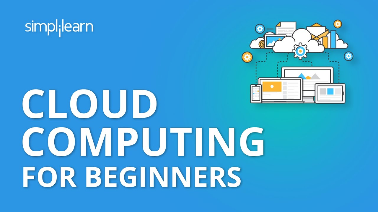 Cloud Computing Tutorial for Beginners | Cloud Computing Explained | Cloud Computing | Simplilearn