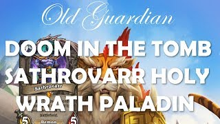 Sathrovarr Holy Wrath Paladin deck guide and gameplay (Hearthstone Doom in the Tomb)