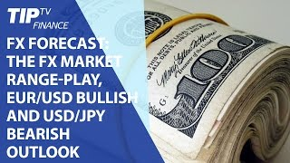 FX Forecast: The FX market range-play, EUR/USD bullish and USD/JPY bearish outlook