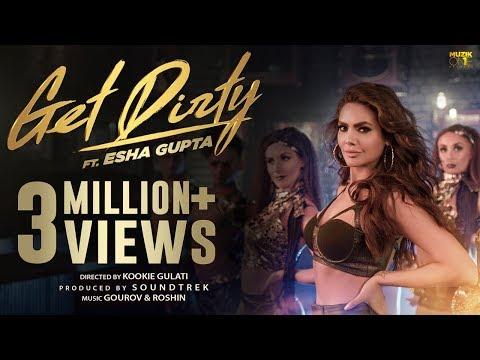 Get Dirty (Official Music Video) | ft. Esha Gupta | 2019 Latest Hindi Dance Song