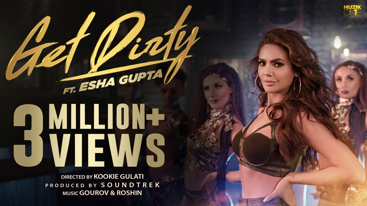 Get Dirty (Official Music Video) | ft  Esha Gupta | 2019 Latest Hindi Dance  Song