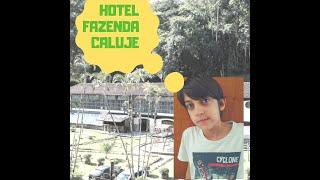HOTEL FAZENDA CALUJE - MELHOR DE TODOS, SAUDADES!!!