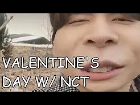 VALENTINE'S DAY WITH NCT... but it's may :(