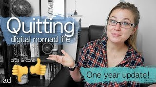 QUITTING digital nomad life: ONE YEAR UPDATE | ad