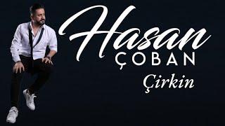 Hasan ÇOBAN - Çirkin ( Uzun Hava )