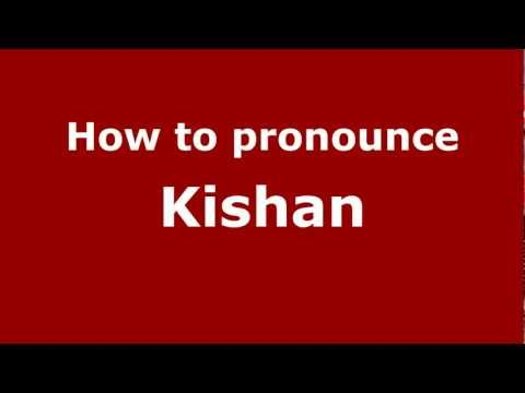 How to Pronounce Kishan - PronounceNames.com
