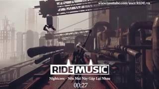 Nightcore - Nếu Mai Này Gặp Lại Nhau