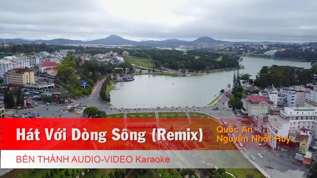 KARAOKE | Hát Với Dòng Sông (Remix) - Quốc An, Nguyễn Nhất Huy | Beat Chuẩn