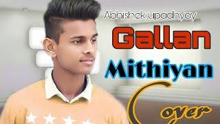 Gallan Mithiyan-Abhishek upadhyay cover/mankirat aulakh