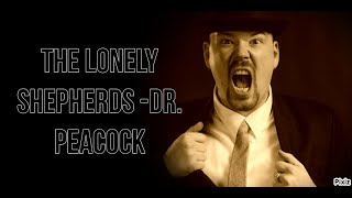 The Lonely Shepherds -Dr. Peacock