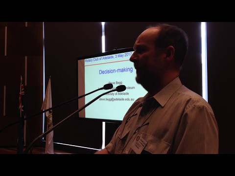 Decision Making - Prof. Steve Begg, Australian School of Petroleum, University of Adelaide