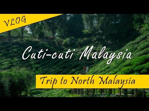 Cuti cuti Malaysia - Trip to North Malaysia (Cameron Highland, Ipoh & Penang)