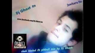 cheb khaled ft pitbull ft dj ghost   hiya hiya