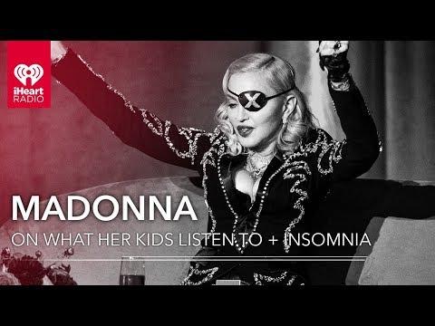 Madonna On What Her Kids Listen To + Insomnia
