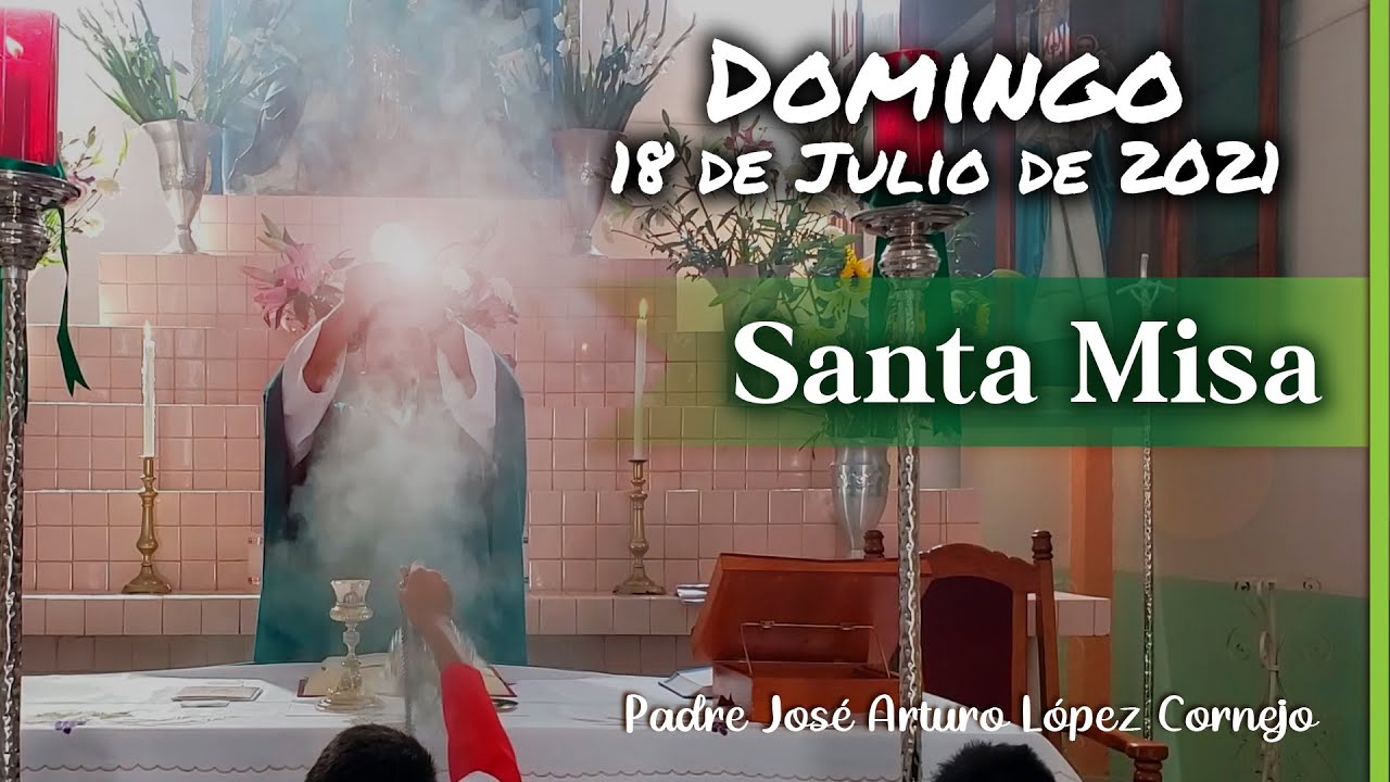 Download ✅ MISA DE HOY domingo 18 de julio 2021 - Padre Arturo Cornejo