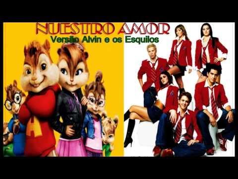 Nuestro Amor- Alvin e os Esquilos