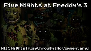 Five Nights at Freddy's 3 - All 5 Nights | Playthrough [No Commentary]