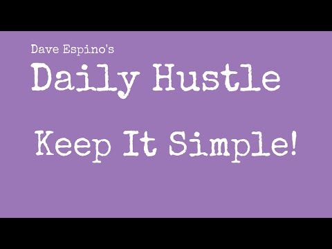 Keep It Simple! Why Simplicity Rules In Business - Daily Hustle #77