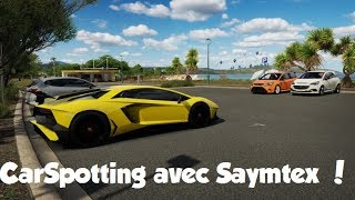 Forza Horizon 3 - CarSpotting 1 ! (Feat Saymtex)