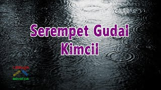 Serempet Gudal - Kimcil | Video Lirik