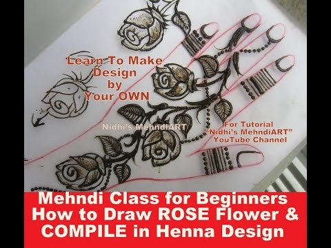 Mehndi Class for Beginners- How to Draw ROSE Flower and COMPILE in Henna Design With Description