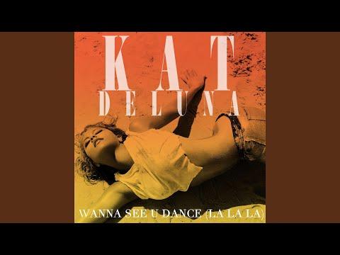 I Wanna See U Dance (la la la)