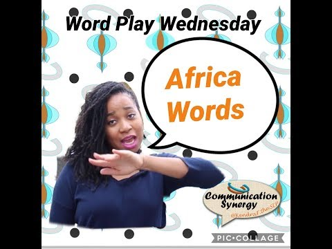 Word Play Wednesday | HOW TO SAY AFRICA WORDS