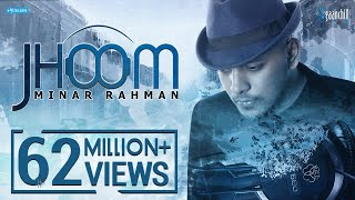 MINAR RAHMAN | JHOOM  | Official Music Video | New Bangla Song