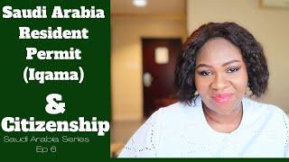 Saudi Arabia Resident Permit Iqama & Citizenship | Iqama Renewal and Fees | Saudi Arabia Series Ep 6