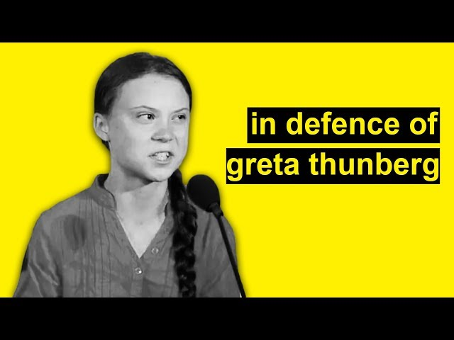 In Defence of Greta Thunberg