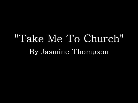 Take Me To Church - Hozier (Cover by Jasmine Thompson) (Lyrics)