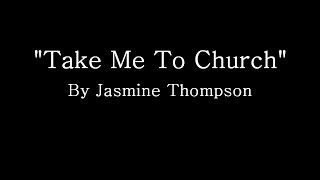 Gambar cover Take Me To Church - Hozier (Cover by Jasmine Thompson) (Lyrics)