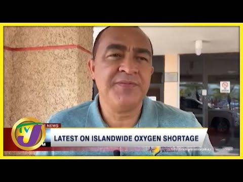 Latest on Jamaica's Islandwide Oxygen Shortage   TVJ News - August 29 2021