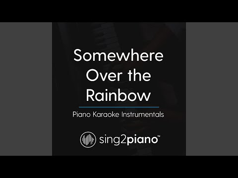 Somewhere Over The Rainbow (Lower Key - In The Style Of Ariana Grande) (Piano Karaoke Version)