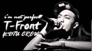 I'm not perfect  - T-Front Feat. DTU Crew