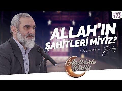 ALLAH'IN ŞAHİTLERİ MİYİZ? [ Hadislerle Diriliş - Nureddin YILDIZ ] 172.Ders