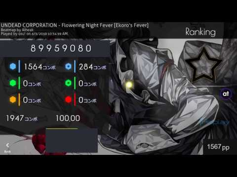First Ranked 10* with live PP (1567pp) | UNDEAD CORPORATION - Flowering  Night Fever [Ekoro's Fever]