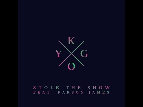 Stole the Show - KYGO (feat. Parson James) [Audio] [HD]