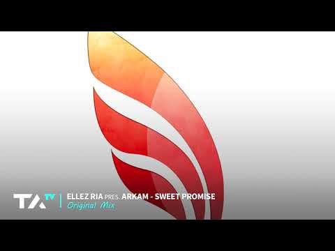 Ellez Ria pres. Arkam - Sweet Promise (Original Mix)