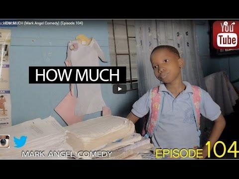Download Mark Angel & Emmanuella – How Much- (Episode 104)