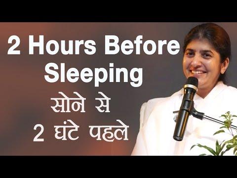 2 Hours Before Sleeping: BK Shivani (Hindi)